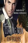 Curling Iron (Bad Boyfriends), Nya Rawlyns