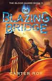 The Blazing Bridge, Carter Roy