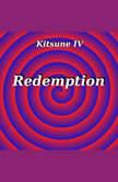 Kitsune IV: Redemption