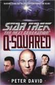 Star Trek Next Generation: Q-Squared, Peter David
