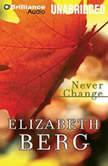 Never Change, Elizabeth Berg