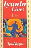 Iyanla Live! Volume 3: Love, Iyanla Vanzant