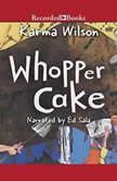Whopper Cake, Karma Wilson