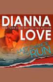 Last Chance To Run Slye Temp romantic thriller, Dianna Love