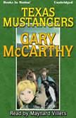 Texas Mustangers, Gary McCarthy