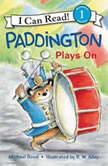 Paddington Plays On, Michael Bond