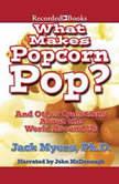 What Makes Popcorn Pop?, Jack Myers