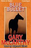 Blue Bullet, Gary McCarthy