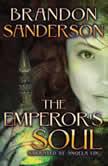 The Emperor's Soul, Brandon Sanderson