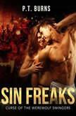 Sin Freaks: Curse of the Werewolf Swingers, P.T. Burns