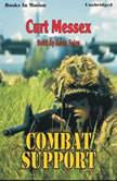 Combat Support, Curt Messex