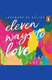 Eleven Ways to Love, Part 4: A Cross-Section of My Bad Boyfriends, Meenakshi Reddy Madhavan