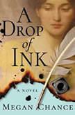 A Drop of Ink, Megan Chance