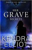 Her Grave Secrets, Kendra Elliot