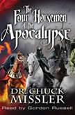 The Four Horsemen of the Apocalypse , Chuck Missler