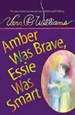 Amber Was Brave, Essie Was Smart, Vera B. Williams