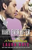 Hard Ever After A Hard Ink Novella, Laura Kaye
