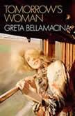 Tomorrow's Woman, Greta Bellamacina