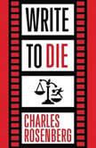 Write to Die, Charles Rosenberg