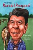 Who Was Ronald Reagan?, Joyce Milton