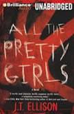 All the Pretty Girls, J.T. Ellison