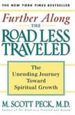 Further Along the Road Less TraveledThe Unending Journey Toward Spiritual Growth, M. Scott Peck