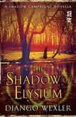 The Shadow of Elysium A Shadow Campaigns Novella, Django Wexler