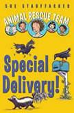 Animal Rescue Team: Special Delivery! Book 2, Sue Stauffacher