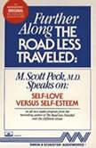Further Along the Road Less Traveled: Self Love v. Self-Esteem, M. Scott Peck