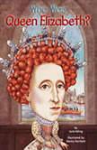 Who Was Queen Elizabeth?, June Eding