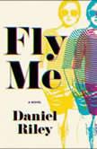 Fly Me, Daniel Riley