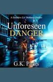 Unforeseen Danger, G.K. Parks