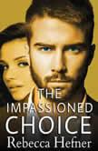 The Impassioned Choice, Rebecca Hefner