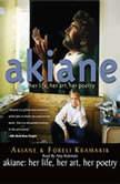Akiane Her Life, Her Art, Her Poetry, Akiane Kramarik