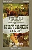 Stuart Brannon's Final Shot , Stephen Bly w- Janet, Russell, Michael & Aaron Bly