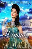 Mail Order Bride Winona (Silver River Brides, Book 4), Karla Gracey