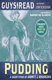 Guys Read: Pudding, Jarrett J. Krosoczka