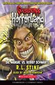 Goosebumps HorrorLand #5: Dr. Maniac Vs. Robby Schwartz, R.L. Stine