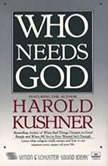 Who Needs God?, Harold Kushner