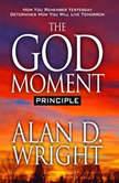 The God Moment Principle, Alan D Wright
