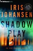 Shadow Play, Iris Johansen