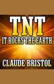 TNT It Rocks the Earth, Claude Bristol
