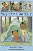 The Camping Trip, Jennifer K. Mann