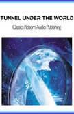 Tunnel Under The World, Classics Reborn Audio Publishing