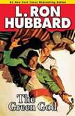 The Green God, L. Ron Hubbard