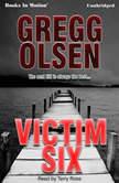 Victim Six, Gregg Olsen