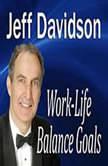 WorkLife Balance Goals, Jeff Davidson