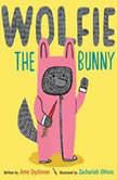 Wolfie the Bunny, Ame Dyckman