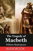 The Tragedy of Macbeth, William Shakespeare