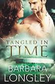 Tangled in Time, Barbara Longley